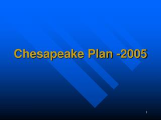 Chesapeake Plan -2005