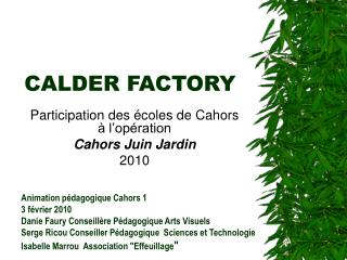 CALDER FACTORY