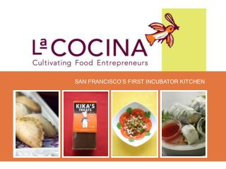 SAN FRANCISCO S FIRST INCUBATOR KITCHEN