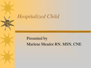 Hospitalized Child
