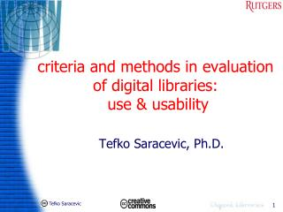 Criteria and methods in evaluation  of digital libraries:  use  usability
