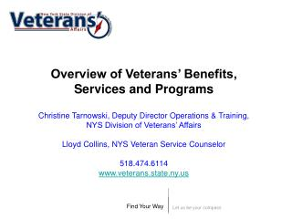 Overview of Veterans  Benefits, Services and Programs  Christine Tarnowski, Deputy Director Operations  Training, NYS Di
