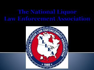 The National Liquor Law Enforcement Association