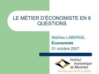 LE M TIER D  CONOMISTE EN 6 QUESTIONS
