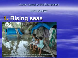 Human impact on the Environment  What we know