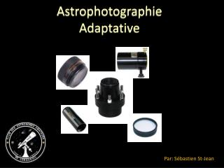 Astrophotographie Adaptative