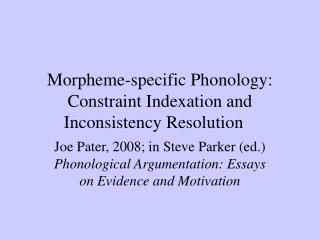 Morpheme-specific Phonology: Constraint Indexation and Inconsistency Resolution