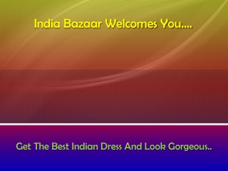 Get The Best Indian Dress And Look Gorgeous