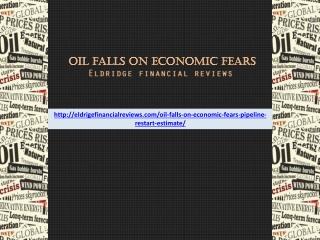 Eldridge financial reviews - Oil falls on economic fears