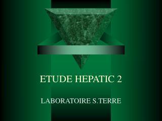 ETUDE HEPATIC 2
