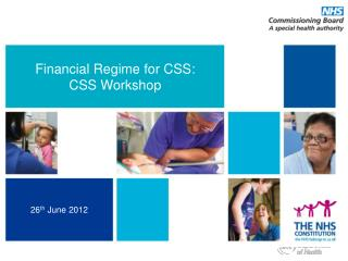 Financial Regime for CSS: CSS Workshop