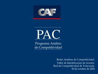 Redes Andinas de Competitividad  Taller de Identificaci n de Actores  Red de Competitividad de Venezuela  30 de octubre