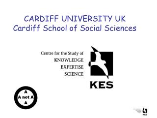 CARDIFF UNIVERSITY UK Cardiff School of Social Sciences