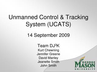 Unmanned Control  Tracking System UCATS
