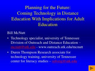 Planning for the Future:  Coming Technology in Distance Education With Implications for Adult Education