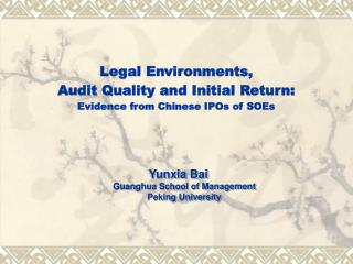 Legal Environments,  Audit Quality and Initial Return: Evidence from Chinese IPOs of SOEs