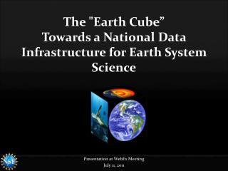The Earth Cube  Towards a National Data Infrastructure for Earth System Science