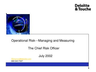 Operational Risk---Managing and Measuring                     The Chief Risk Officer                                 Jul