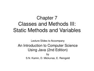 Chapter 7 Classes and Methods III: Static Methods and Variables