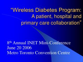 Wireless Diabetes Program: A patient, hospital and primary care collaboration