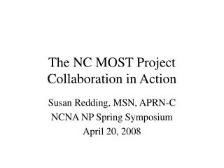 The NC MOST Project Collaboration in Action