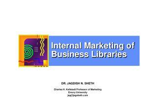 DR. JAGDISH N. SHETH  Charles H. Kellstadt Professor of Marketing Emory University jagjagsheth