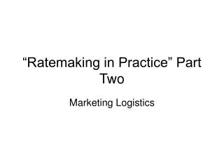Ratemaking in Practice  Part Two