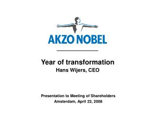 Year of transformation  Hans Wijers, CEO
