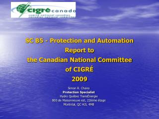 SC B5 - Protection and Automation Report to  the Canadian National Committee  of CIGR  2009