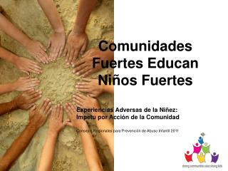Comunidades Fuertes Educan Ni os Fuertes