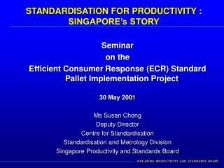 STANDARDISATION FOR PRODUCTIVITY :