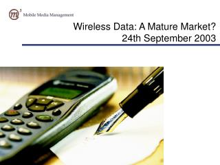 Wireless Data: A Mature Market 24th September 2003