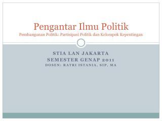 Pengantar Ilmu Politik Pembangunan Politik: Partisipasi Politik dan Kelompok Kepentingan