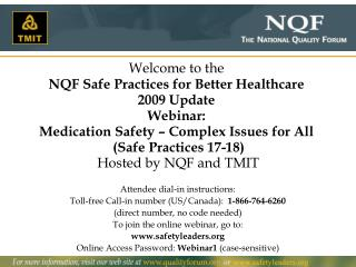 Welcome to the NQF Safe Practices for Better Healthcare  2009 Update Webinar: Medication Safety   Complex Issues for All