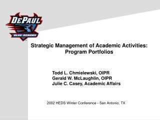 Strategic Management of Academic Activities: Program Portfolios