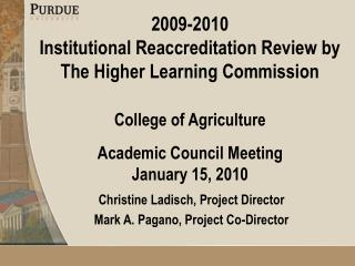 2009-2010  Institutional Reaccreditation Review by The Higher Learning Commission  College of Agriculture  Academic Coun