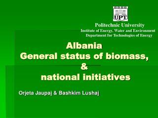 Albania General status of biomass,    national initiatives