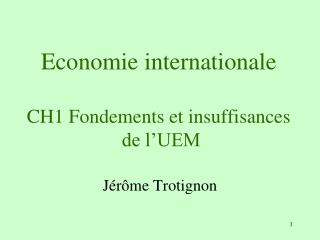 Economie internationale  CH1 Fondements et insuffisances  de l UEM