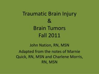 Traumatic Brain Injury  Brain Tumors Fall 2011