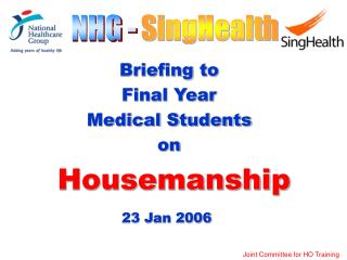 Briefing toFinal Year       Medical Students on Housemanship