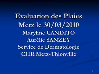 Evaluation des Plaies Metz le 30
