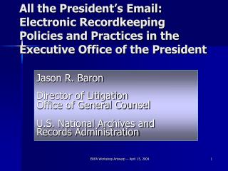 All the President s Email: Electronic Recordkeeping Policies and Practices in the Executive Office of the President