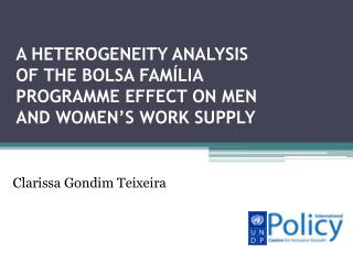 A HETEROGENEITY ANALYSIS OF THE BOLSA FAM LIA PROGRAMME EFFECT ON MEN AND WOMEN S WORK SUPPLY
