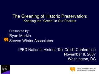 The Greening of Historic Preservation: Keeping the  Green  in Our Pockets