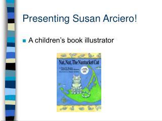 Presenting Susan Arciero