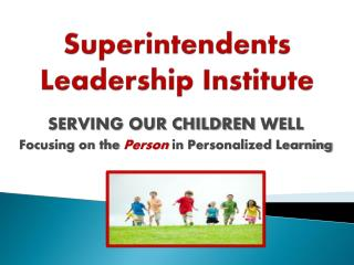 Superintendents Leadership Institute