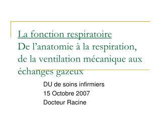 La fonction respiratoire De l anatomie   la respiration,  de la ventilation m canique aux  changes gazeux