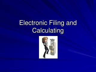 Electronic Filing and Calculating