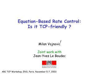ARC TCP Workshop, ENS, Paris, November 5-7, 2003