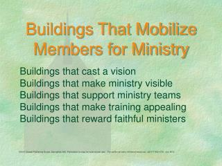 Buildings That Mobilize Members for Ministry